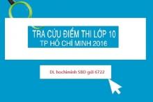 Đã có điểm thi tuyển sinh vào lớp 10 TPHCM năm 2016 - 2017