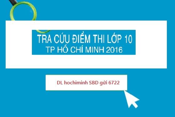 Tra cứu điểm thi vào lớp 10 TPHCM 2016 nhanh nhất