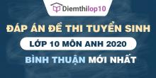 Đề thi tuyển sinh lớp 10 môn Anh 2020 tỉnh Bình Thuận có lời giải