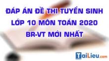 Đề thi tuyển sinh lớp 10 môn Toán 2020 tỉnh Vũng Tàu có lời giải