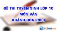 Đề thi tuyển sinh lớp 10 môn Văn 2020 tỉnh Khánh Hòa có lời giải