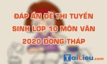 Đề thi tuyển sinh lớp 10 môn Văn 2020 tỉnh Đồng Tháp có lời giải