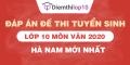 Đề thi tuyển sinh lớp 10 môn Văn 2020 tỉnh Hà Nam có lời giải