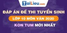 Đề thi tuyển sinh lớp 10 môn Văn 2020 tỉnh Kon Tum  có lời giải