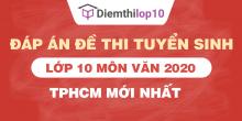 Đề thi tuyển sinh lớp 10 môn Văn 2020 TPHCM có lời giải