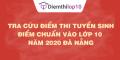 Tra cứu điểm thi tuyển sinh 2020, điểm chuẩn lớp 10 Đà Nẵng