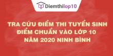 Tra cứu điểm thi tuyển sinh 2020, điểm chuẩn lớp 10 Ninh Bình