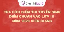 Tra cứu điểm thi tuyển sinh 2020, điểm chuẩn lớp 10 Kiên Giang