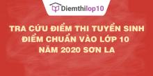 Tra cứu điểm thi tuyển sinh 2020, điểm chuẩn lớp 10 Sơn La