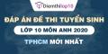 Đề thi tuyển sinh lớp 10 môn Anh 2020 TPHCM có lời giải