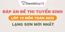 Đề thi tuyển sinh lớp 10 môn Toán 2020 tỉnh Lạng Sơn có lời giải