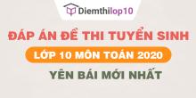 Đề thi tuyển sinh lớp 10 môn Toán 2020 tỉnh Yên Bái có lời giải