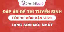 Đề thi tuyển sinh lớp 10 môn Văn 2020 tỉnh Lạng Sơn có lời giải