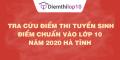 Tra cứu điểm thi tuyển sinh 2020, điểm chuẩn lớp 10 Hà Tĩnh