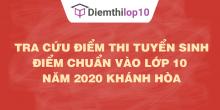 Tra cứu điểm thi tuyển sinh 2020, điểm chuẩn lớp 10 Khánh Hòa