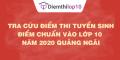Tra cứu điểm thi tuyển sinh 2020, điểm chuẩn lớp 10 Quảng Ngãi