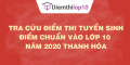 Tra cứu điểm thi tuyển sinh 2020, điểm chuẩn lớp 10 Thanh Hóa