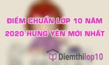 Điểm thi tuyển sinh lớp 10 năm 2020 Hưng Yên mới nhất