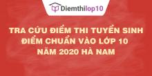 Tra cứu điểm thi tuyển sinh 2020, điểm chuẩn lớp 10 Hà Nam
