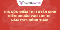 Tra cứu điểm thi tuyển sinh 2020, điểm chuẩn lớp 10 Đồng Tháp