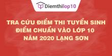 Tra cứu điểm thi tuyển sinh 2020, điểm chuẩn lớp 10 Lạng Sơn