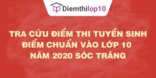 Tra cứu điểm thi tuyển sinh 2020, điểm chuẩn lớp 10 Sóc Trăng