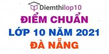 Điểm chuẩn lớp 10 năm 2021 Đà Nẵng công bố chính thức