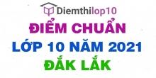 Điểm chuẩn lớp 10 năm 2021 Đắk Lắk công bố chính thức