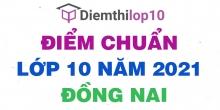 Điểm chuẩn lớp 10 năm 2021 Đồng Nai công bố chính thức