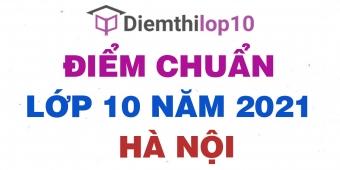 Điểm chuẩn lớp 10 năm 2021 Hà Nội công bố chính thức