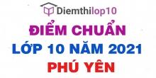 Điểm chuẩn lớp 10 năm 2021 Phú Yên công bố chính thức
