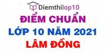 Điểm thi tuyển sinh lớp 10 năm 2021 Lâm Đồng chính thức mới nhất