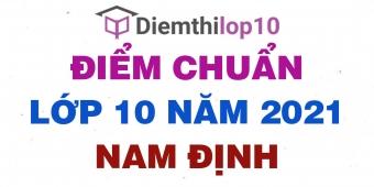 Điểm thi tuyển sinh lớp 10 năm 2021 Nam Định chính thức mới nhất